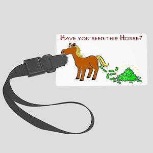 haveyouseenthishorse Large Luggage Tag