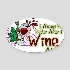 Better-After-I-Wine Oval Car Magnet
