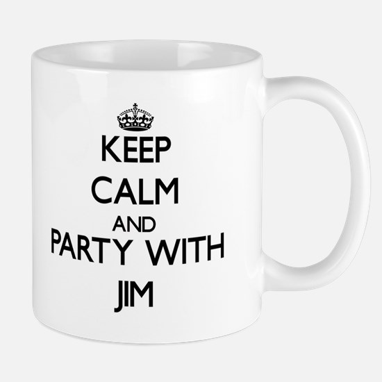 Keep Calm and Party with Jim Mugs