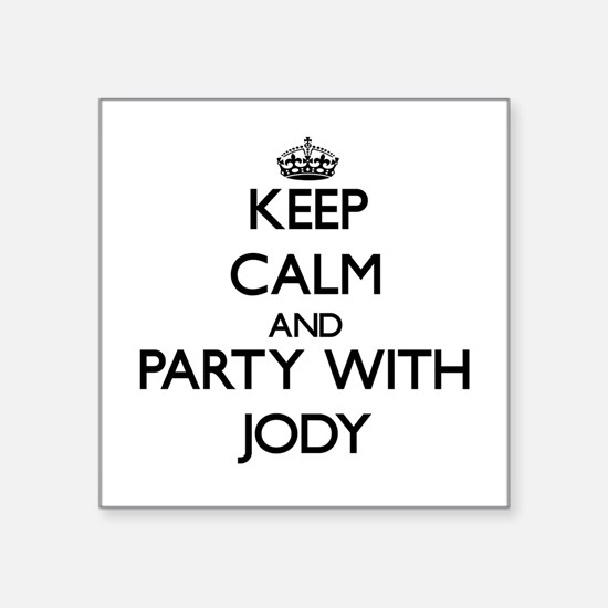 Keep Calm and Party with Jody Sticker