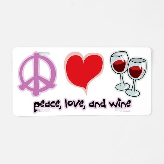 Peace-Love-Wine Aluminum License Plate