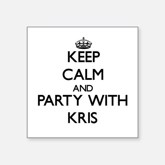 Keep Calm and Party with Kris Sticker