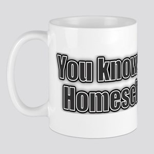 you know you are a homeschooler if Mug
