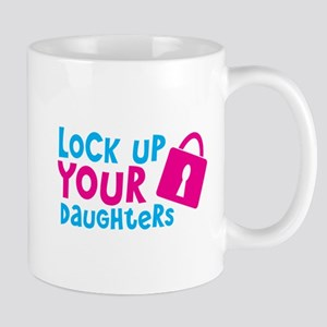 Lock up your Daughters with a padlock Mugs