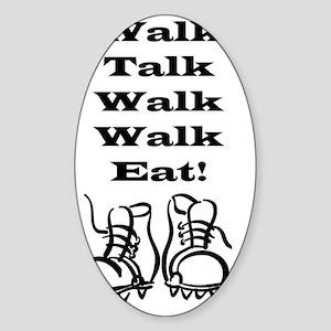 Walk Talk Eat Sticker (Oval)