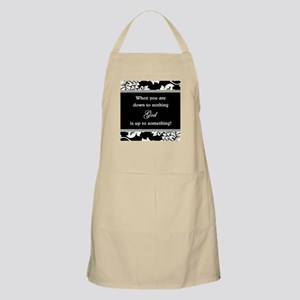 WHEN YOU ARE DOWN... Apron