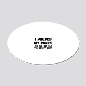 pooped1 20x12 Oval Wall Decal