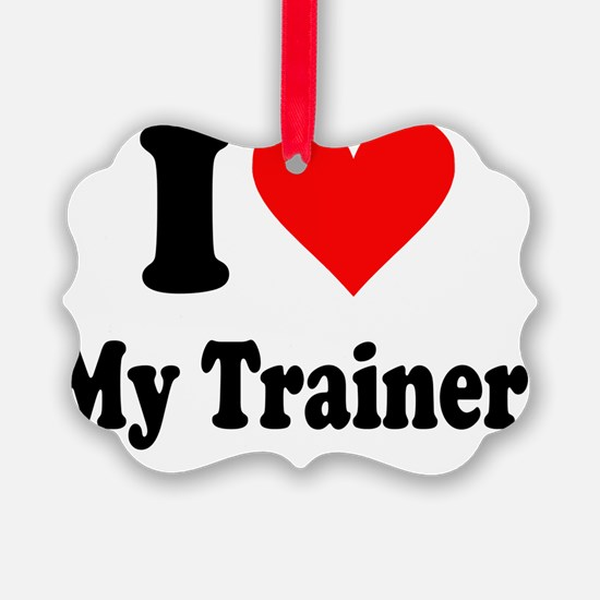 I Heart My Trainer Ornament