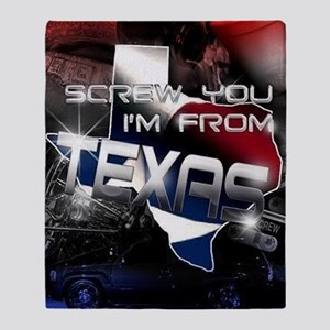Screw You Im From Tx Throw Blanket