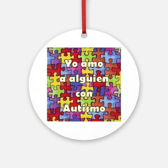 yo amo a alguien con autismo Round Ornament