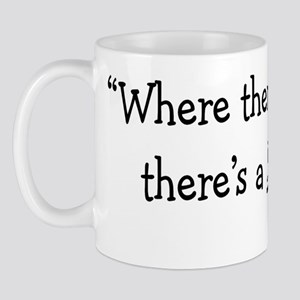 where there is a will theres a relative Mug