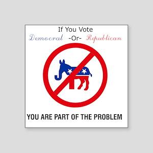 """Republican or Democrat Square Sticker 3"""" x 3"""""""