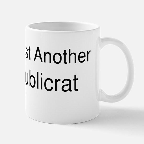 Not Just Another Republicrat Bumper Mug