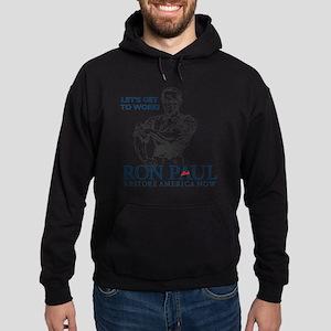 Ron Paul 2012 Lets Get To Work2 Hoodie (dark)