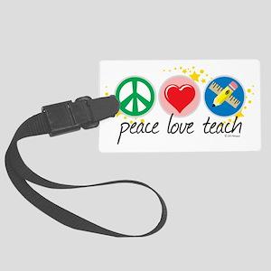 Peace-Love-Teach Large Luggage Tag