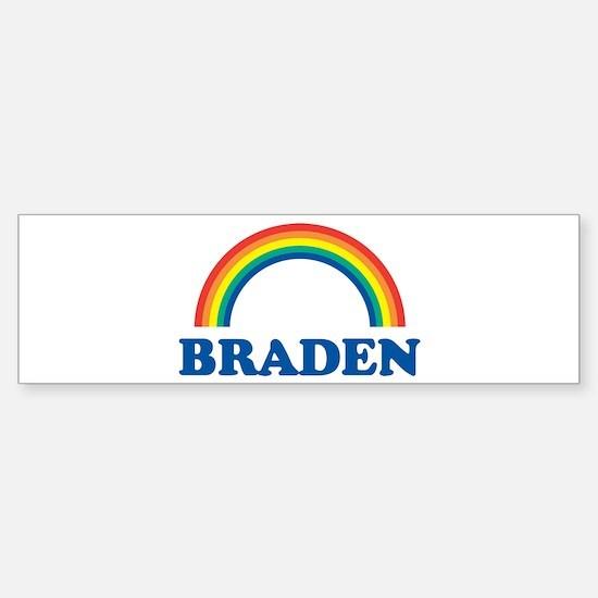 BRADEN (rainbow) Bumper Bumper Bumper Sticker