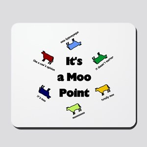 It's a Moo Point Mousepad
