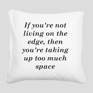 livingontheedge Square Canvas Pillow