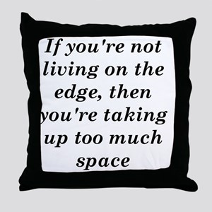 livingontheedge Throw Pillow
