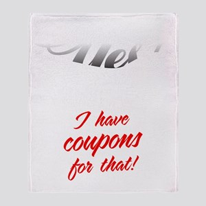 I Have Coupons For That-blk3 Throw Blanket