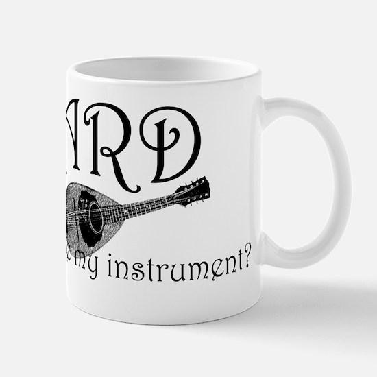Bard - want to see my instrument, black Mug