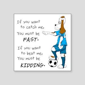 "Soccer Dog Kidding Larry bl Square Sticker 3"" x 3"""