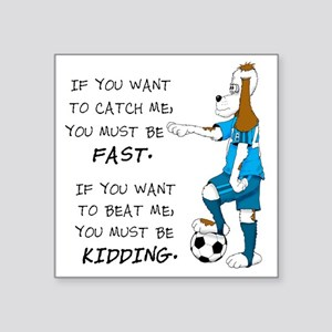 "SoccerDogKIdding LarryCaps Square Sticker 3"" x 3"""