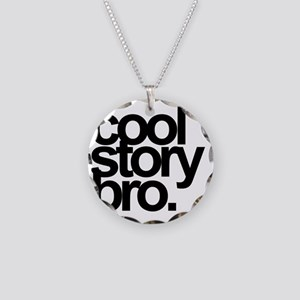 cool story bro Necklace Circle Charm