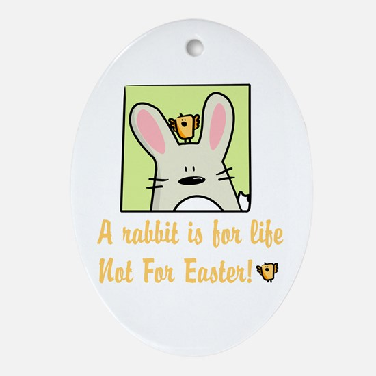 A rabbit is for life Oval Ornament