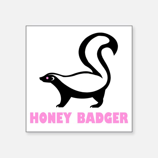 "honeybadgerhbpinkb Square Sticker 3"" x 3"""