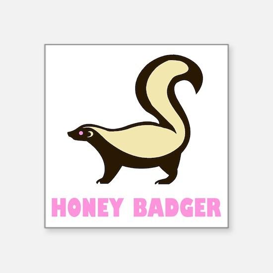 "honeybadgerhbpinkbrownb Square Sticker 3"" x 3"""