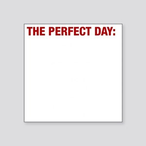 "Perfect Day White Square Sticker 3"" x 3"""