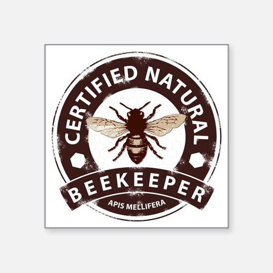 "Certified Natural Beekeeper Square Sticker 3"" x 3"""