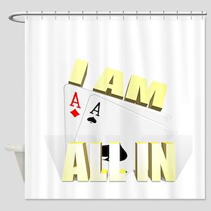 I AM ALLIN Shower Curtain