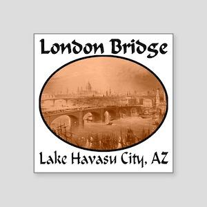 """London_Bridge_Lake_Havasu_C Square Sticker 3"""" x 3"""""""