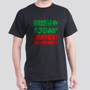 Irish Today Dutch Tomorrow T-Shirt