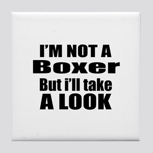 I Am Not Boxer But I Will Take A Look Tile Coaster