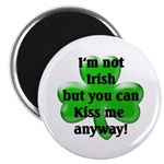 Not Irish, Kiss Me 2.25
