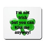 Not Irish, Kiss Me Mousepad