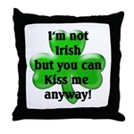 Not Irish, Kiss Me  Throw Pillow