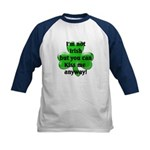 Not Irish, Kiss Me Kids Baseball Jersey