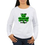 Not Irish, Kiss Me Women's Long Sleeve T-Shirt