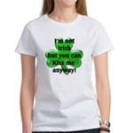 Not Irish, Kiss Me Women's T-Shirt