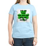 Not Irish, Kiss Me Women's Pink T-Shirt