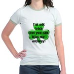 Not Irish, Kiss Me Jr. Ringer T-Shirt