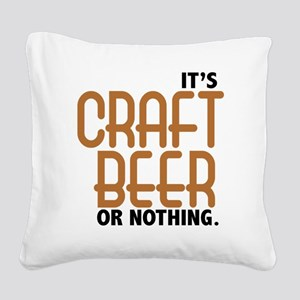 craft beer or nothing Square Canvas Pillow