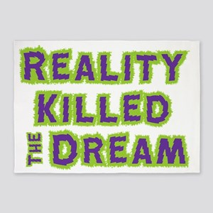 reality-killed-the-dream 5'x7'Area Rug