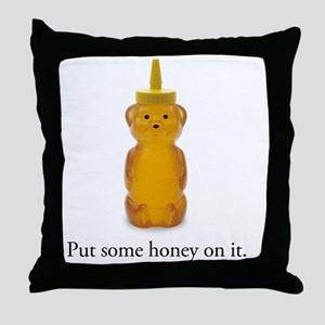 Put Some Honey On It (bear) Throw Pillow