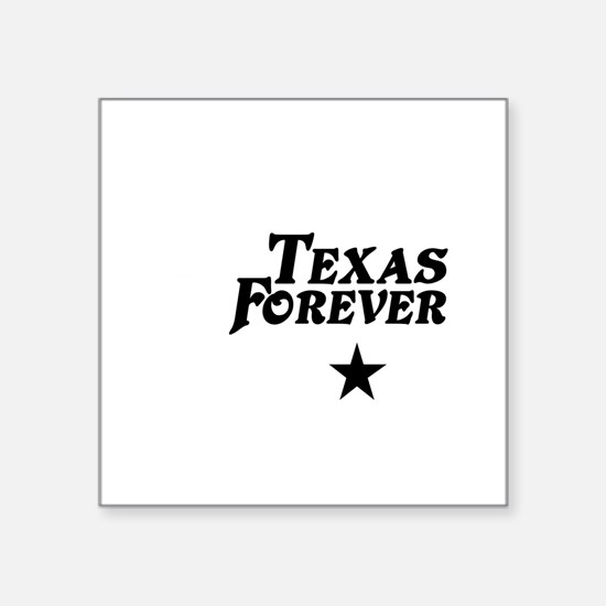 """state-texas-forever-star-wh Square Sticker 3"""" x 3"""""""