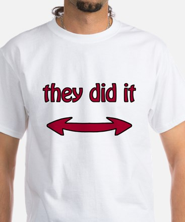 They Did It - T-Shirt